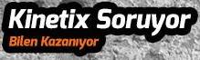 Kinetix Soruyor; Bilen Kazanıyor!