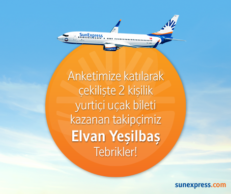 Anketimize katılarak çekilişte 2 kişilik yurtiçi uçak bileti kazanan takipçi Elvan Yeşilbaş olmuştur.
