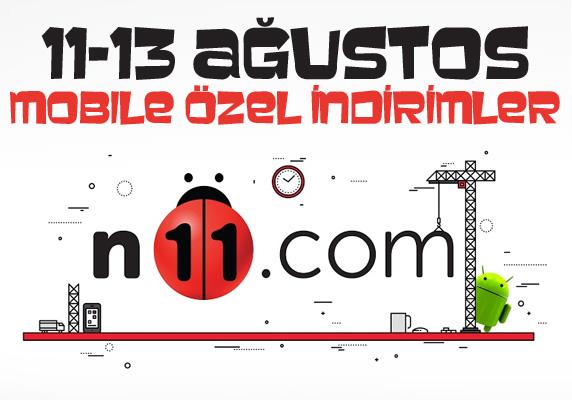 N11.com 11-13 Ağustos Mobile Özel Ürünler Kampanyası