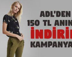 Adl Giyim'den anında 150 TL indirim kampanyası