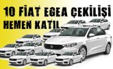 10 Fiat Egea çekilişine katılım başladı