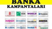 Banka kampanyaları 2017 son fırsatları