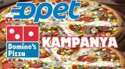 Opet dominos pizza kampanyası 6-31 Ekim 2017