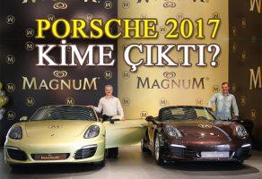 Magnum 2017 çekilişinde Porsche Otomobiller Kimlere çıktı