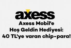 Axess mobil yükleyene 40 TL chip para