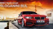 BMW 2 Serisi Coupé Sloganını Bul