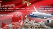 Chocolips İle Roma Seyahati Kazanma Şansı