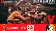 25 Ağustos Cuma oynanacak Galatasaray – Sivasspor maç bileti çekilişi