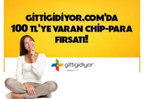 Gittigidiyor 100 TL Chip Para kampanyası