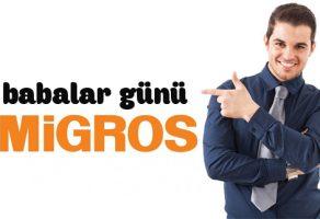 Migros 17 Haziran Babalar günü indirim kampanyası