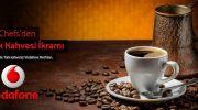 Vodafone Red'li Olan Herkese Big Chefs'ten Türk Kahvesi İkramı